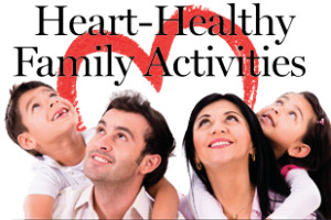 Heart-Healthy Family Activities